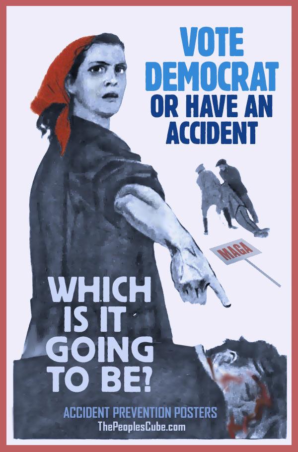 Poster_Accident_Vote_Democrat_or_Else.jp