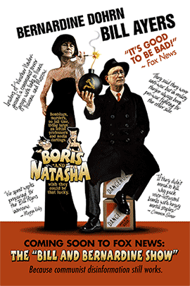 Poster: Bill Ayers and Bernardine Dohrn as Boris and Natasha