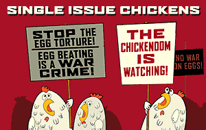 Single Issue Chickens protest cartoon