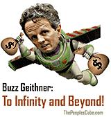 Buzz Geithner - to Infinity political cartoon