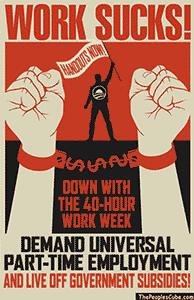 Work sucks, part-time workers unite parody propaganda poster
