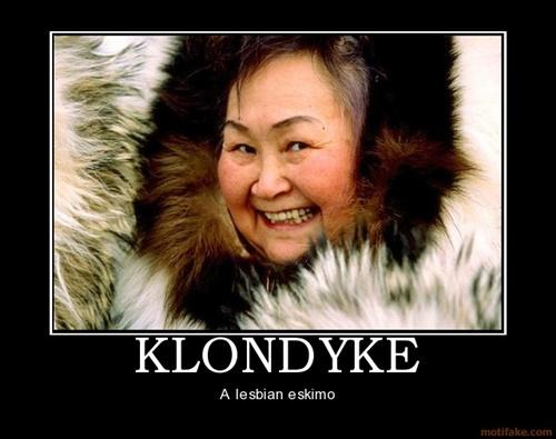 klondyke-funny-demotivational-poster-1279943455.jpg