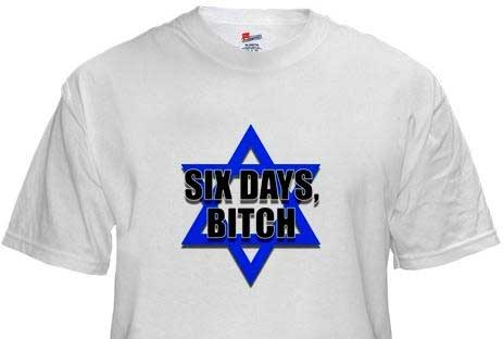 Shirt_Six_Days_Bitch_Israel.jpg