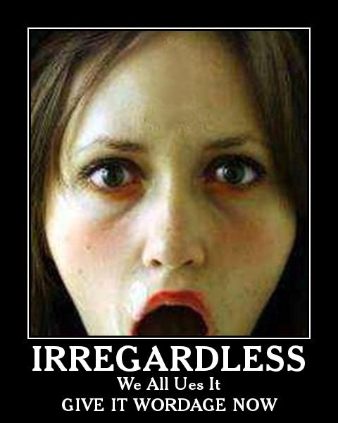 irregardless.jpg