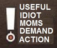 Useful idiot moms.jpg