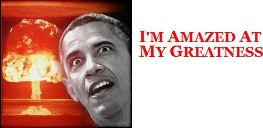 US.2014.08.07.Obama.nuke.dumbo.(Rush).I-m Amazed at My Greatness.jpg
