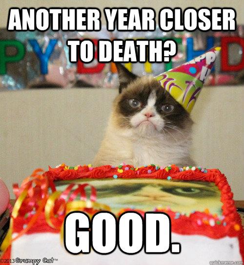 Grumpy Cat—Closer to Death.jpg