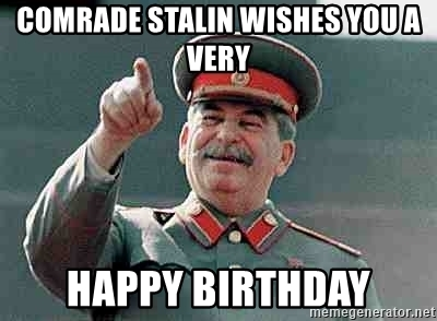 comrade-stalin-wishes-you-a-very-happy-birthday (1).jpg