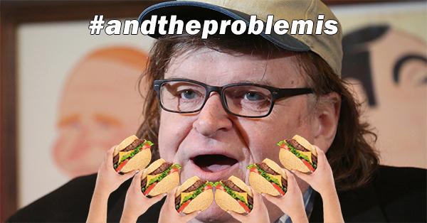 Michael Moore - andtheproblemis.jpg