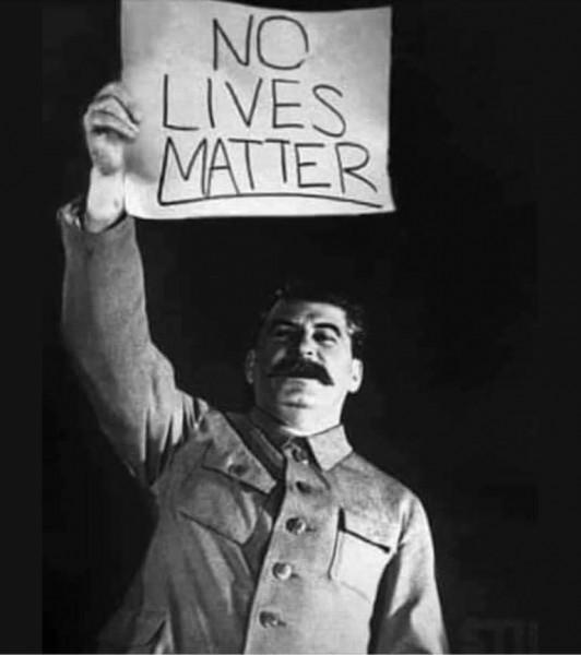 Stalin_No_Lives_Matter.jpeg